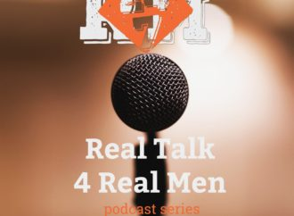 Real Talk 4 Real Men Podcast Now Live
