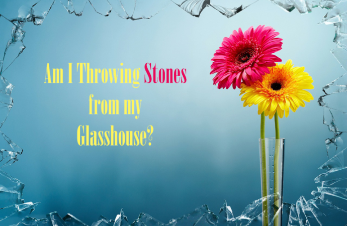 Is Judging Others Throwing Stones From My Glasshouse?